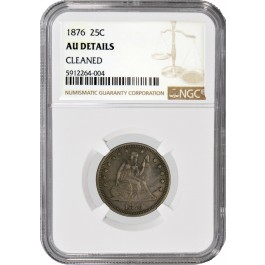 1876 25C Seated Liberty Quarter Silver  NGC AU Details Cleaned Coin